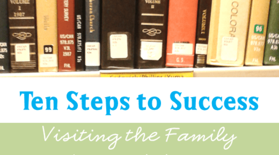 Ten Steps to Success: Visiting the Family History Library
