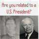 Related to a U.S. President?