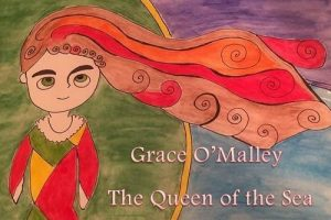 """Grace O'Malley, Queen of the Sea"" by Elizabeth O'Neill-Sheehan"