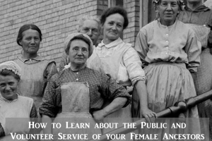 How to Learn about the Public Service of your Female Ancestors