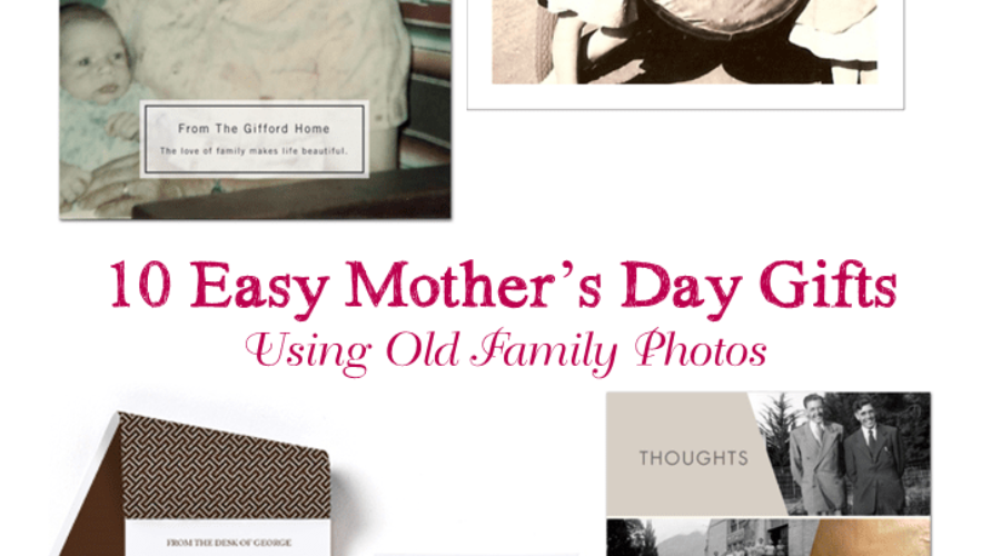 10 Easy Mother's Day Gifts Using Old Family Photos