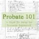 Probate 101 or The Real Life Drama of the Thomas B. Royston Estate