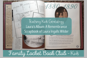 Laura's Album: A Remembrance Scrapbook of Laura Ingalls Wilder – Kids' Book Club July