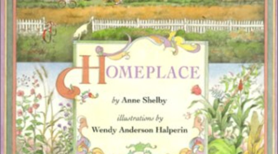 """""""Homeplace"""" by Ann Shelby – Three Ways for Kids to Experience Their Ancestor's Homeplace"""