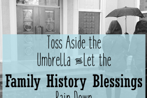 What Family History Blessings are Raining Down on You?