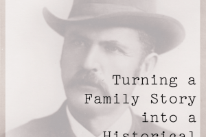 From Family Story to Historical Fiction
