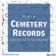 What's in a Cemetery Record?