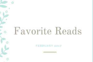Favorite Reads of the Month – February 2017