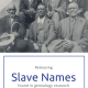 Releasing Slave Names Found in Genealogy Research