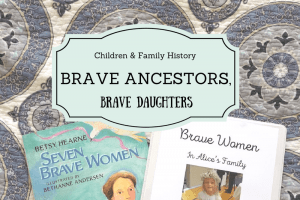 Brave Ancestors, Brave Daughters: Make A Brave Women Book