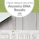 3 Tips for Making the Most of  Your Ancestry DNA results