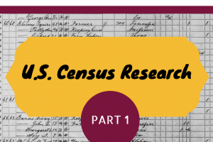 Back to the Basics with U.S. Census Research – Part I