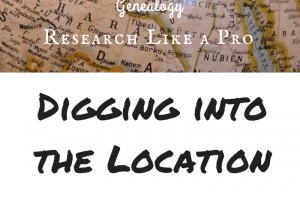 Research Like a Pro, Part 3: Where Did They Live?
