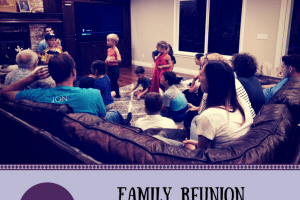 Family Reunion Activities for All Ages – August Blog Link Up