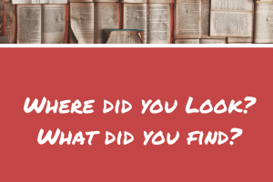Research Like a Pro, Part 5: Where Did You Look and What Did You Find?