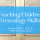 #FHforChildren January Link Up: Teaching Children Genealogy Skills