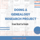 Doing a Genealogy Research Project from Start to Finish