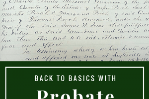 Back to the Basics with Probate Records – Part 2