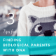 Using DNA to Find Biological Parents:  3 Tips to Get Started and a Case Study