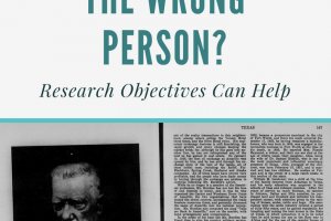 Am I Researching the Wrong Person? Research Objectives Can Help