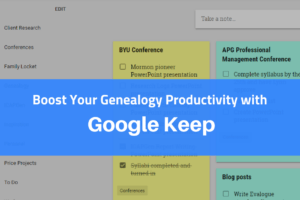 Boost Your Genealogy Productivity with Google Keep