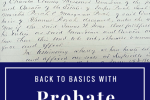 Back to the Basics with Probate Research  Part 3