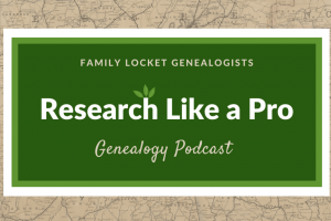 Introducing…The Research Like a Pro Genealogy Podcast!