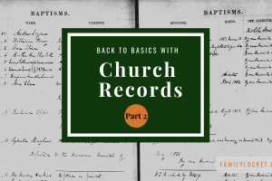 Back to Basics with U.S. Church Records – Part 2