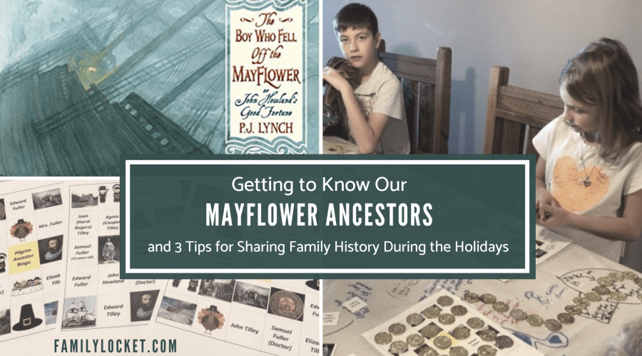 Getting to Know Our Mayflower Ancestors + Three Tips for Sharing Family History During the Holidays