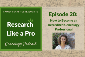 RLP 20: How to Become an Accredited Genealogy Professional