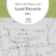 Back to the Basics with Land Records: Part 1