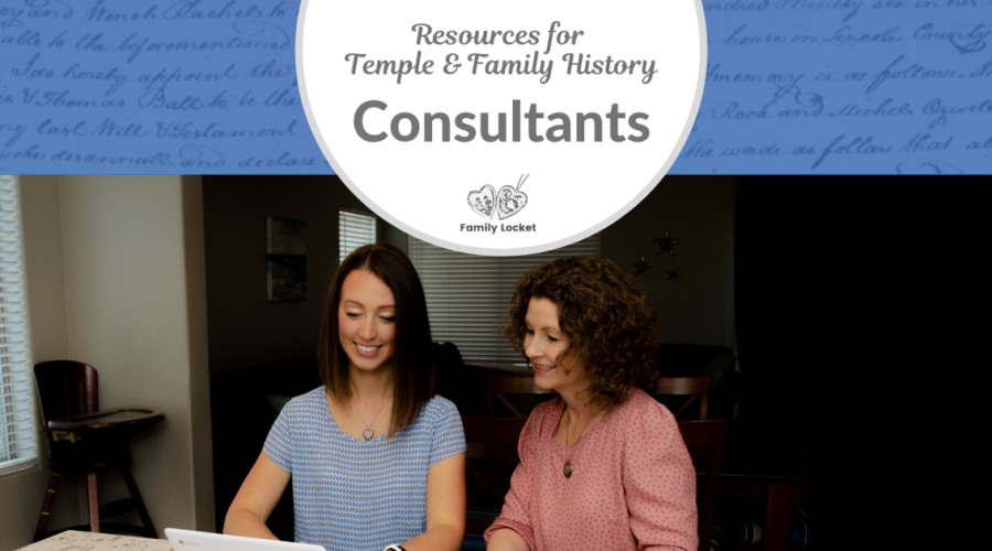 Resources for Temple and Family History Consultants