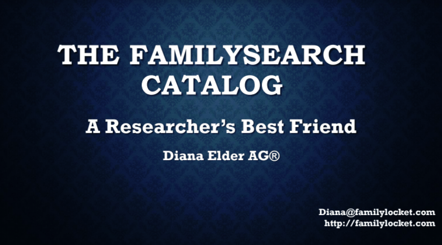 The FamilySearch Catalog: A Researcher's Best Friend by Diana Elder at #RootsTech 2019
