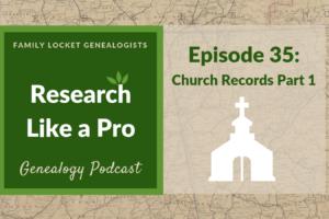 RLP 35:  Church Records Part 1