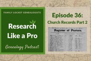 RLP 36: Church Records Part 2