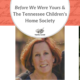 """Before We Were Yours"" and a True Life Adoption Story from the Tennessee Children's Home Society"