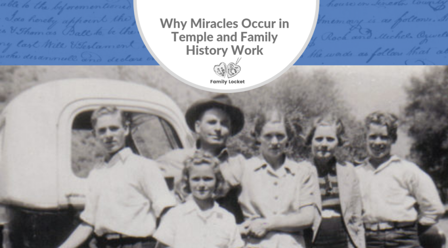 Why Miracles Occur in Temple and Family History Work