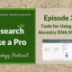 RLP 39: Tools for Using Your Ancestry DNA Matches