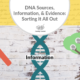 DNA Sources, Information, and Evidence: Sorting it All Out