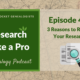 RLP 45 – Three Reasons to Revisit Your Research