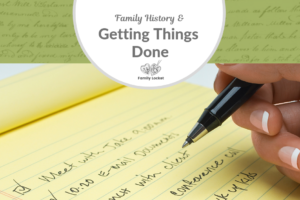Family History and Getting Things Done