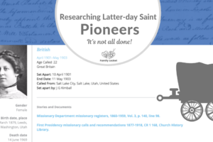 Researching Latter-day Saint Pioneers: It's Not All Done!