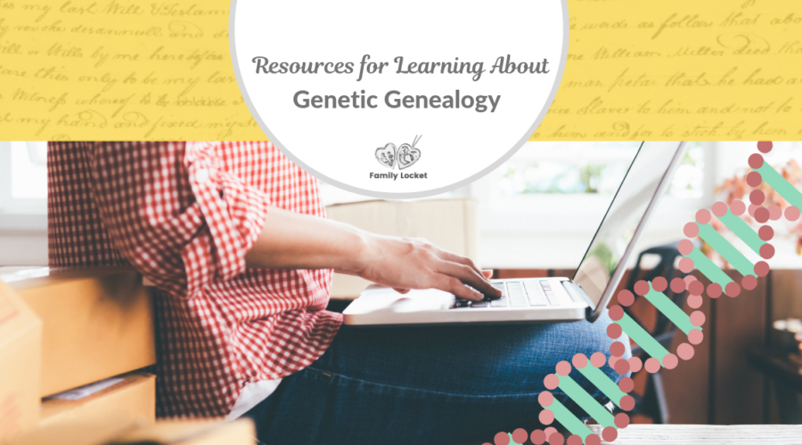 Resources for Learning About Genetic Genealogy