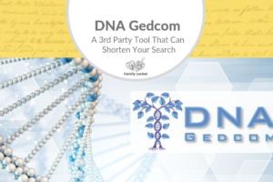 DNA Gedcom – A 3rd Party Tool That Can Help Shorten Your Search