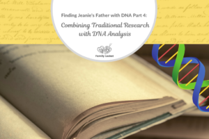 Finding Jeanie's Father with DNA Part 4: Combining Traditional Research with DNA Analysis