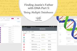 Finding Jeanie's Father with DNA Part 5: Using Multiple Databases