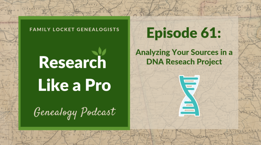 RLP 61- Analyzing Your Sources in a DNA Research Project
