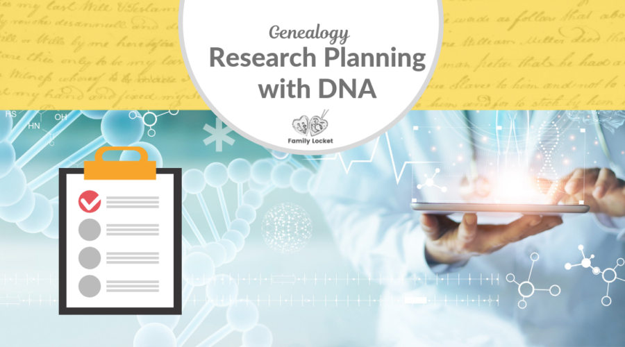 Genealogy Research Planning with DNA