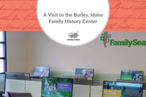 A Visit to the Burley, Idaho, Family History Center