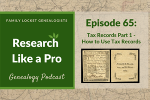 RLP 65 – Tax Records Part 1 – How to Use Tax Records